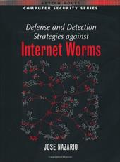 Defense and Detection Strategies against Internet Worms - Nazario, Jose