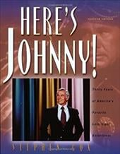 Here's Johnny!: Thirty Years of America's Favorite Late-Night Entertainer - Cox, Stephen