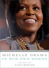 Michelle Obama in Her Own Words - Rogak, Lisa