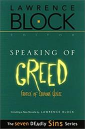 Speaking of Greed: Stories of Envious Desire - Block, Lawrence