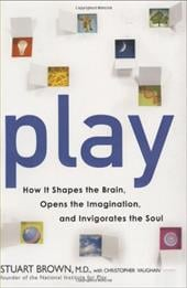 Play: How It Shapes the Brain, Opens the Imagination, and Invigorates the Soul - Brown, Stuart / Vaughan, Christopher