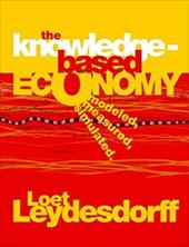 The Knowledge-Based Economy: Modeled, Measured, Simulated - Leydesdorff, Loet