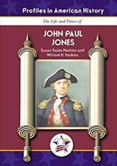 The Life and Times of John Paul Jones - Harkins, Susan Sales / Harkins, William H.