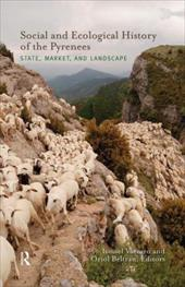 Social and Ecological History of the Pyrenees: State, Market, and Landscape - Vaccaro, Ismael / Beltran, Oriol