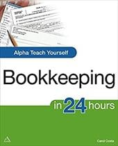 Alpha Teach Yourself Bookkeeping in 24 Hours - Costa, Carol