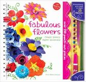 Fabulous Flowers: Create Pretty Paper Blossoms [With Wire Stems, Rhinestones, Shaping Tool and Glue] - Akers-Johnson, Anne