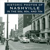 Historic Photos of Nashville in the 50s, 60s, and 70s - Driggs Haugen, Ashley