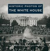 Historic Photos of the White House - Salmon, Emily J. / Salmon, John S.
