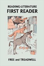 Reading-Literature First Reader - Treadwell, Harriette Taylor / Free, Margaret / Richardson, Frederick
