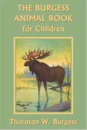 The Burgess Animal Book for Children - Burgess, Thornton W. / Fuertes, Louis Agassiz