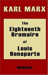 The Eighteenth Brumaire of Louis Bonaparte - Marx, Karl / D. D. L.