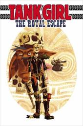 Tank Girl: The Royal Escape - Martin, Alan C. / Dayglo, Rufus