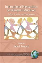 International Perspectives on Bilingual Education: Policy, Practice, and Controversy (PB) - Petrovic, John E.