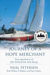 Journey of a Hope Merchant: From Apartheid to the Elite World of Solo Yacht Racing - Petersen, Neal / Baldwin, William P., III / Fulcher, Patty