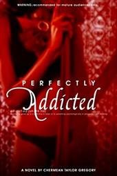Perfectly Addicted - Gregory, Chermean Taylor / Harmon, Cedrick