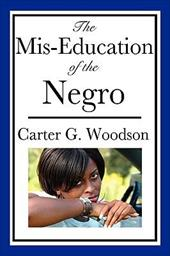 The Mis-Education of the Negro - Woodson, Carter G.