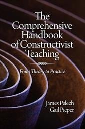 The Comprehensive Handbook of Constructivist Teaching: From Theory to Practice (PB) - Pelech, James / Pieper, Gail