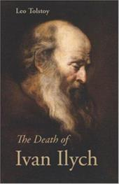 The Death of Ivan Ilych - Tolstoy, Leo Nikolayevich