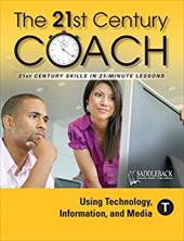 The 21st Century Coach, Book T: Using Technology, Information, and Media - Saddleback Educational