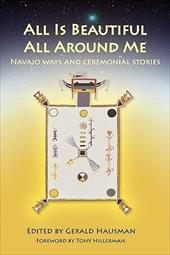 All Is Beautiful All Around Me - Hausman, Gerald / Hillerman, Tony / Degroat, Jay