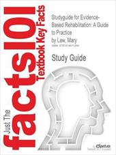 Outlines & Highlights for Evidence-Based Rehabilitation: A Guide to Practice by Mary Law - Cram101 Textbook Reviews