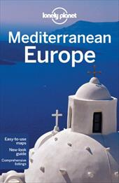 Lonely Planet Mediterranean Europe - Garwood, Duncan / Averbuck, Alexis / Bainbridge, James