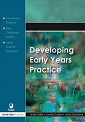 Developing Early Years Practice - Miller, Linda / Cable, Carrie / Devereux, Jane