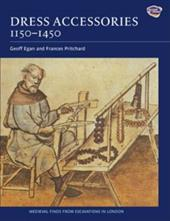 Dress Accessories, C.1150-C.1450 - Egan, Geoff / Pritchard, Frances / Mitford, Susan