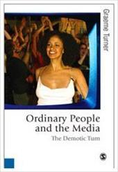 Ordinary People and the Media: The Demotic Turn - Turner, Graeme