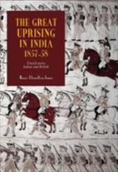 The Great Uprising in India, 1857-58: Untold Stories, Indian and British - Llewellyn-Jones, Rosie