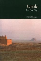 Uruk: The First City - Liverani, Mario / Bahrani, Zainab / Van De Mieroop, Marc
