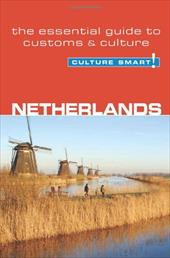 Culture Smart! Netherlands: A Quick Guide to Customs and Etiquette - Buckland, Sheryl