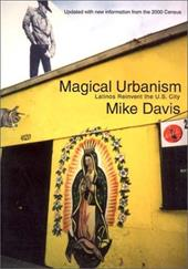 Magical Urbanism: Latinos Reinvent the US City - Davis, Mike / de la Campa, Roman
