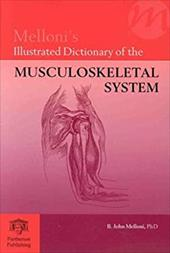 Melloni's Illustrated Dictionary of the Musculoskeletal System - Melloni, Biagio John / Melloni, B. John / Dox, Ida G.