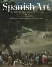 Spanish Art in Britain and Ireland, 1750-1920: Studies in Reception in Memory of Enriqueta Harris Frankfort - Glendinning, Nigel / McCartney, Hilary / Macartney, Hilary