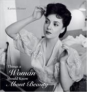 Things a Woman Should Know about Beauty - Homer, Karen