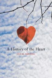 A History of the Heart - Hoystad, Ole M.