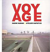 Voyage: On the Edge of Art, Architecture and the City - Karam, Nadim / Hapsitus, Atelier