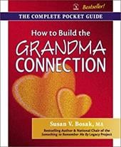 How to Build the Grandma Connection - Bosak, Susan V.