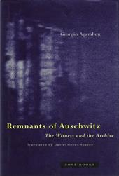 Remnants of Auschwitz: The Witness and the Archive - Agamben, Giorgio / Heller-Roazen, Daniel