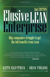 The Elusive Lean Enterprise - Gilpatrick, Keith / Furlong, Brian