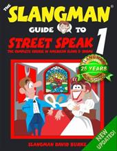 The Slangman Guide to Street Speak 1: The Complete Course in American Slang & Idioms - Burke, David
