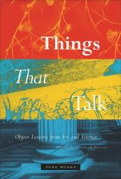Things That Talk: Object Lessons from Art and Science - Daston, Lorraine