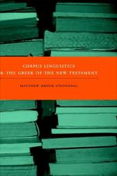 Corpus Linguistics and the Greek of the New Testament - O'Donnell, Matthew Brook