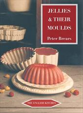 Jellies & Their Moulds - Brears, Peter