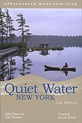 Quiet Water New York: Canoe and Kayak Guide - Hayes, John / Wilson, Alex