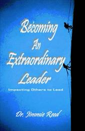 Becoming an Extraordinary Leader - Reed, Jimmie