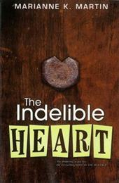 The Indelible Heart - Martin, Marianne K.