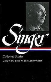 Isaac Bashevis Singer Stories V. 1 Gimpel: Gimpel the Fool to Seance - Singer, Isaac Bashevis / Stavans, Ilan