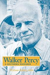 Walker Percy: A Southern Wayfarer - Allen, William Rodney
